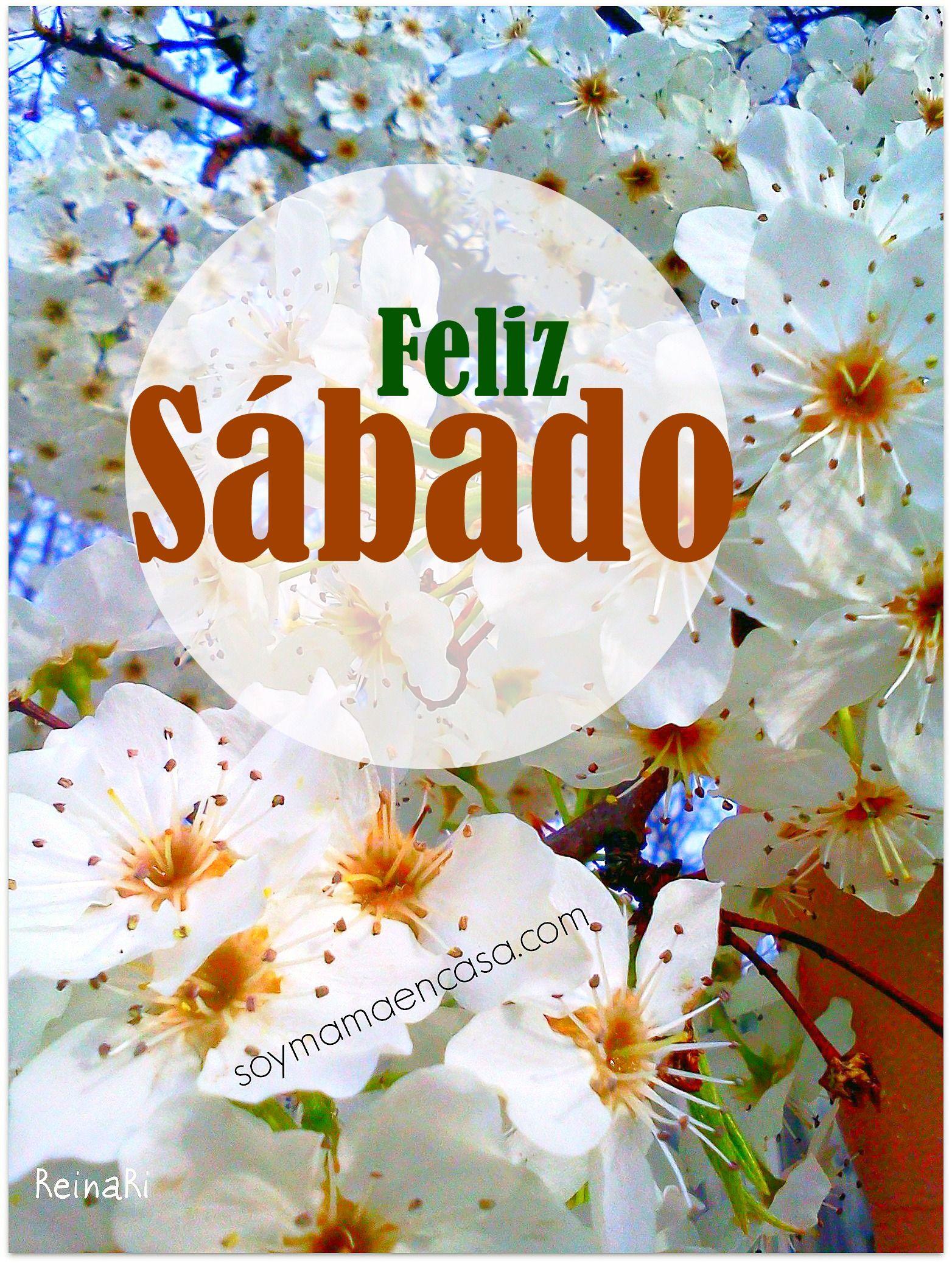 Buenos Dias Feliz Sabado Www Soymamaencasa Com Feliz Sabado