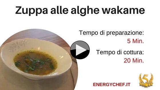 Alga wakame ricette: La Zuppa con alga Wakame