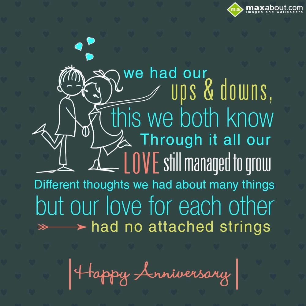 We Had Our Ups Downs This We Both Know Through It All Our Love Still Mana Anniversary Quotes For Him Anniversary Quotes Funny Anniversary Quotes For Husband