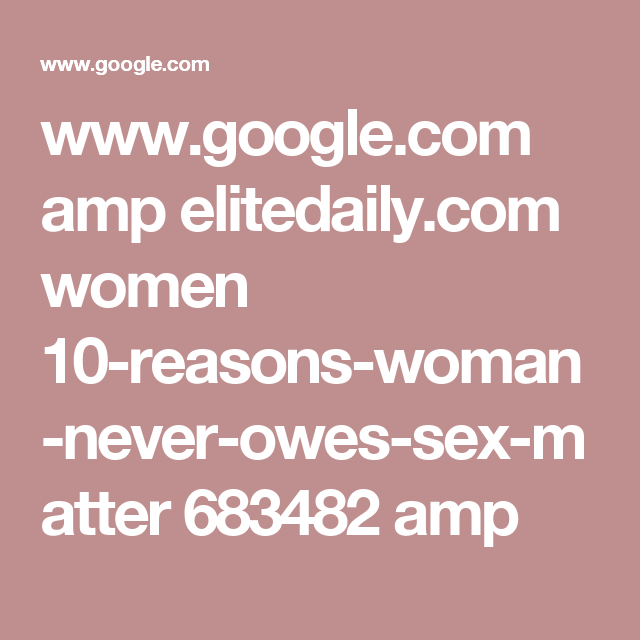 www.google.com amp elitedaily.com women 10-reasons-woman-