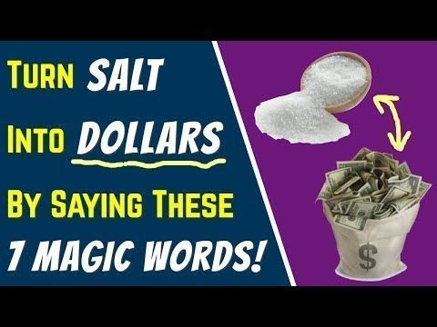 MONEY SPELL: Turn SALT Into DOLLARS By Saying These 7 MAGIC WORDS... (Incredible Abundance) - YouTube #moneyspell MONEY SPELL: Turn SALT Into DOLLARS By Saying These 7 MAGIC WORDS... (Incredible Abundance) - YouTube #moneyspells MONEY SPELL: Turn SALT Into DOLLARS By Saying These 7 MAGIC WORDS... (Incredible Abundance) - YouTube #moneyspell MONEY SPELL: Turn SALT Into DOLLARS By Saying These 7 MAGIC WORDS... (Incredible Abundance) - YouTube #moneyspells MONEY SPELL: Turn SALT Into DOLLARS By Say #moneyspells