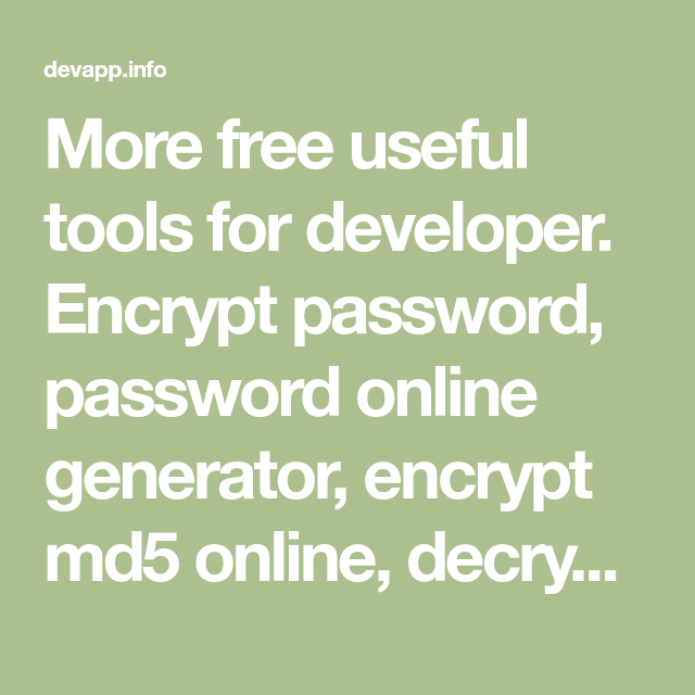 More free useful tools for developer  Encrypt password