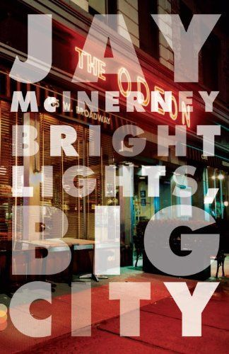 Bestseller Books Online Bright Lights Big City Jay Mcinerney 10 2 Http Www Ebooknetworking Net Books Detail 0394726 Bright Lights Define Cool Good Books