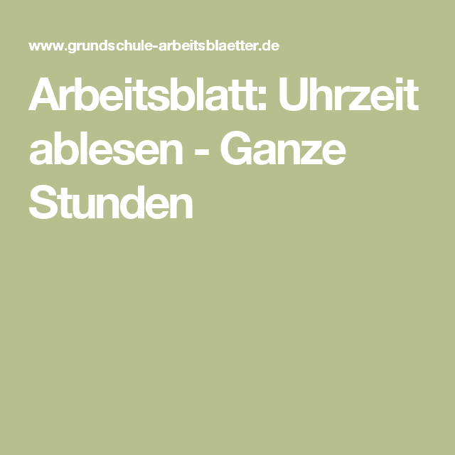 Arbeitsblatt: Uhrzeit ablesen - Ganze Stunden