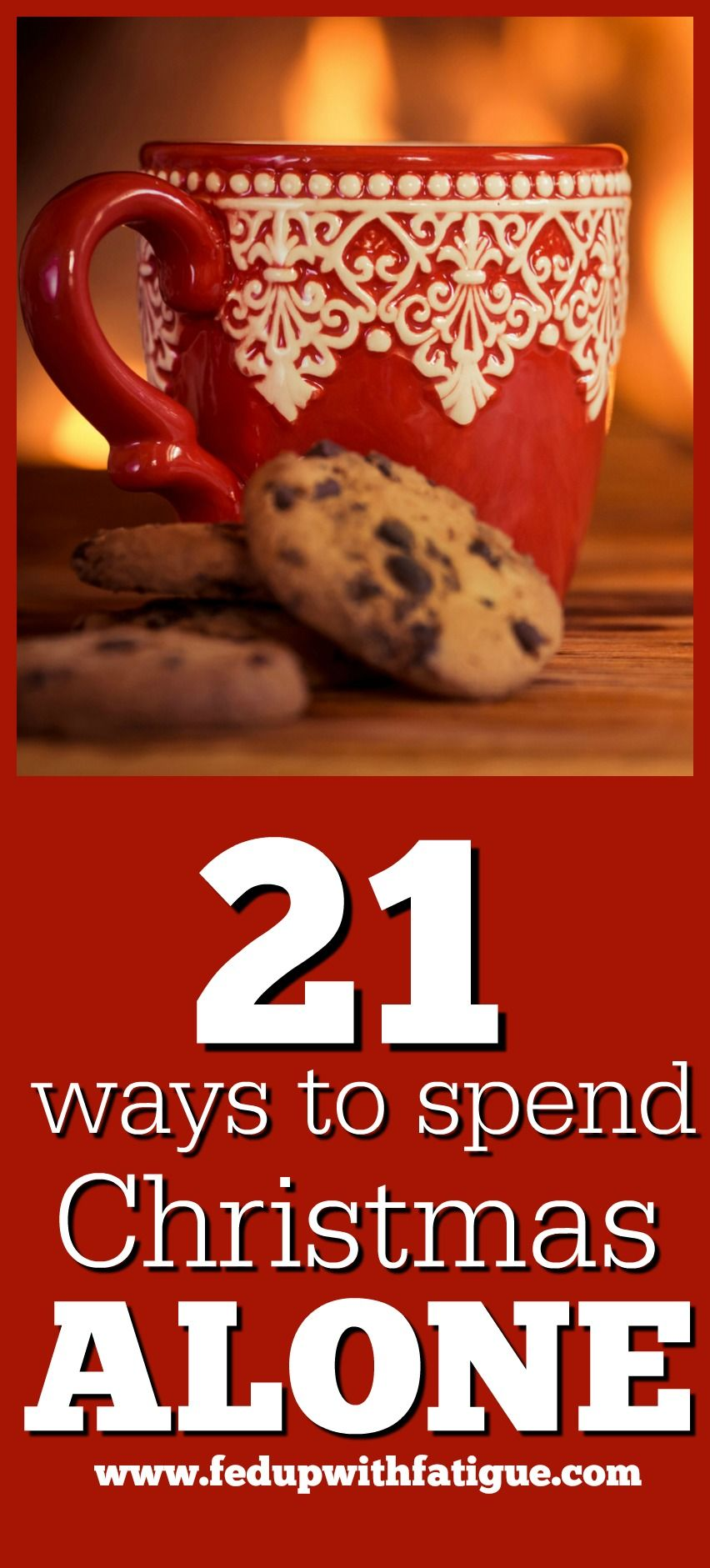 21 ways to spend christmas alone fed up with fatigue
