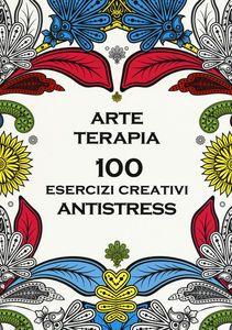 Download Arte Terapia 100 Esercizi Creativi Antistress Gratis Pdf