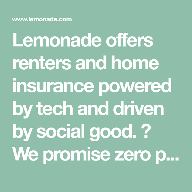 Lemonade offers renters and home insurance powered by tech ...