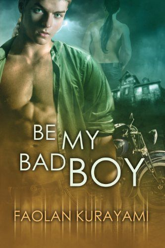 Be My Bad Boy by Faolan Kurayami, http://www.amazon.com/dp/B00AEIZOPE/ref=cm_sw_r_pi_dp_VS20sb0N7GHGE