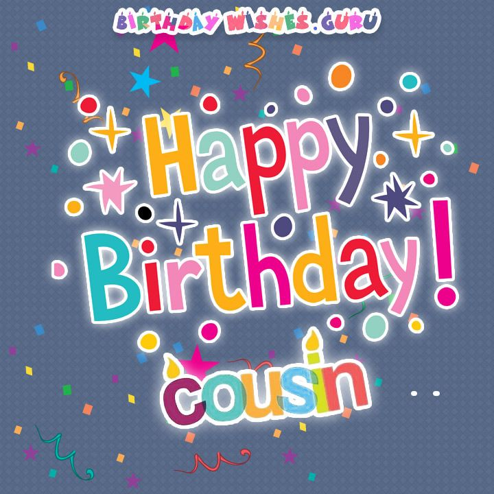 Birthday Wishes for a Cousin – Birthday Greetings to a Cousin