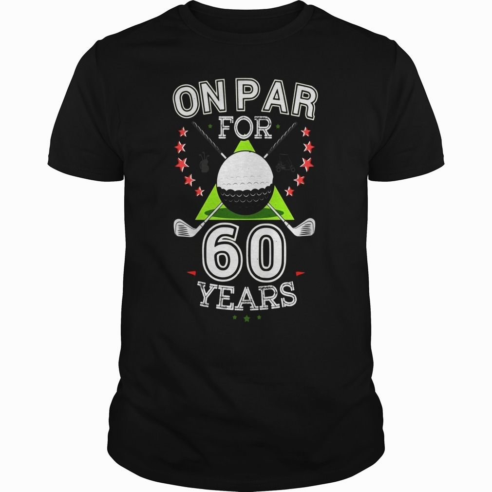 Funny 60th Birthday Golfer T Shirt On Par For 60 Years Golf Order