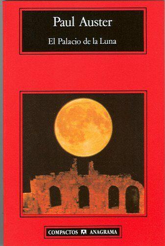 El Palacio De La Luna De Paul Auster Auster Libros Lectura