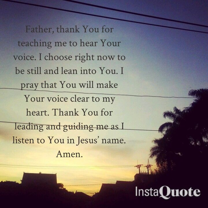 Thank You Father for teaching me to hear Your voice.