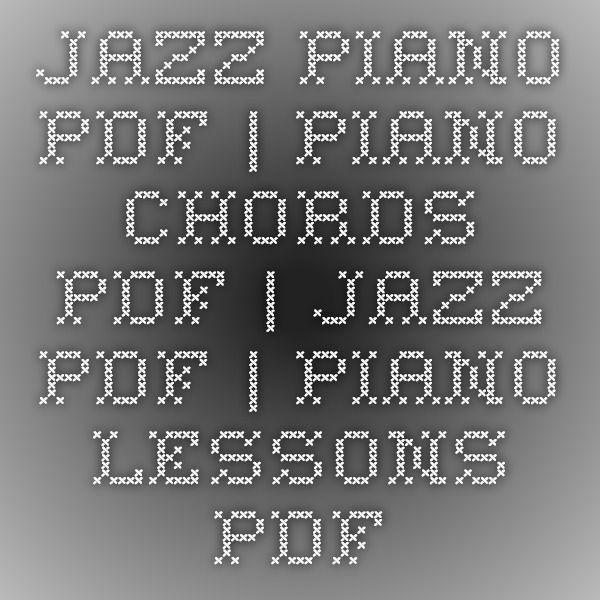 Jazz Piano Pdf Piano Chords Pdf Jazz Pdf Piano Lessons Pdf
