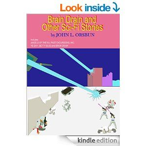 Amazon.com: Brain Drain and Other Sci-Fi Stories eBook: John Orsbun: Kindle Store