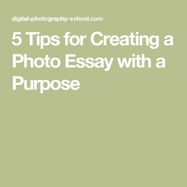 Outline Of An Essay  Tips For Creating A Photo Essay With A Purpose Claim Of Value Essay Topics also Common Application Transfer Essay  Tips For Creating A Photo Essay With A Purpose  Photo Essay  Essay On The Existence Of God