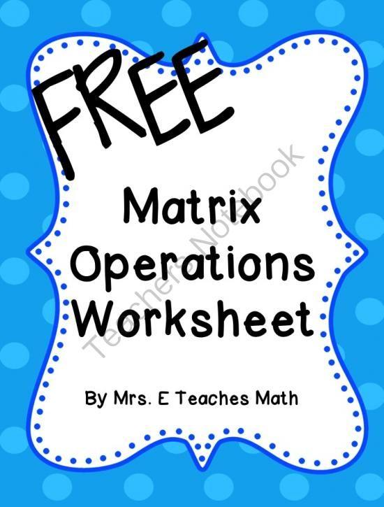 Matrix Operations Worksheet from Mrs.ETeachesMath on ...