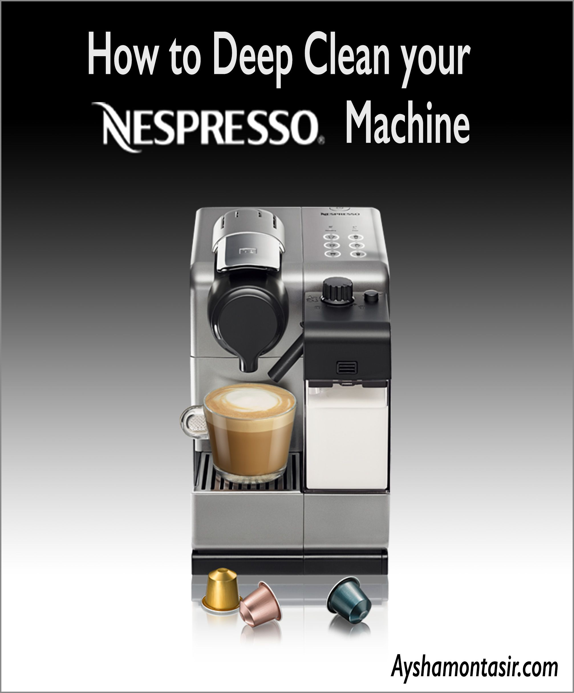 How To Deep Clean Your Nespresso Machine Nespresso Deep Cleaning Nespresso Machine