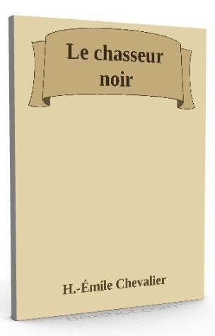 Nouveau sur @ebookaudio : Le chasseur noir ...   http://ebookaudio.myshopify.com/products/le-chasseur-noir-h-emile-chevalier-livre-audio?utm_campaign=social_autopilot&utm_source=pin&utm_medium=pin  #livreaudio #shopify #ebook #epub #français