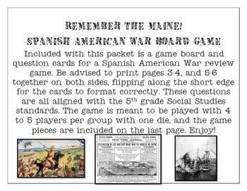 Included+with+this+packet+is+a+game+board+and+question+cards+for+a+Spanish+American+War+review+game.+Be+advised+to+print+pages+3-4,+and+5-6+together+on+both+sides,+flipping+along+the+short+edge+for+the+cards+to+format+correctly.+These+questions+are+all+aligned+with+the+5th+grade+Social+Studies+standards.