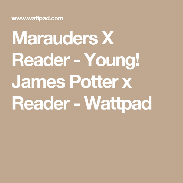 Marauders X Reader - Young! James Potter x Reader | James ...Young James Potter X Reader