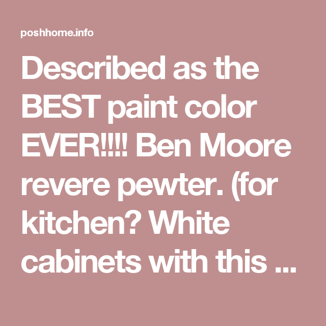 Described as the BEST paint color EVER!!!! Ben Moore revere pewter ...