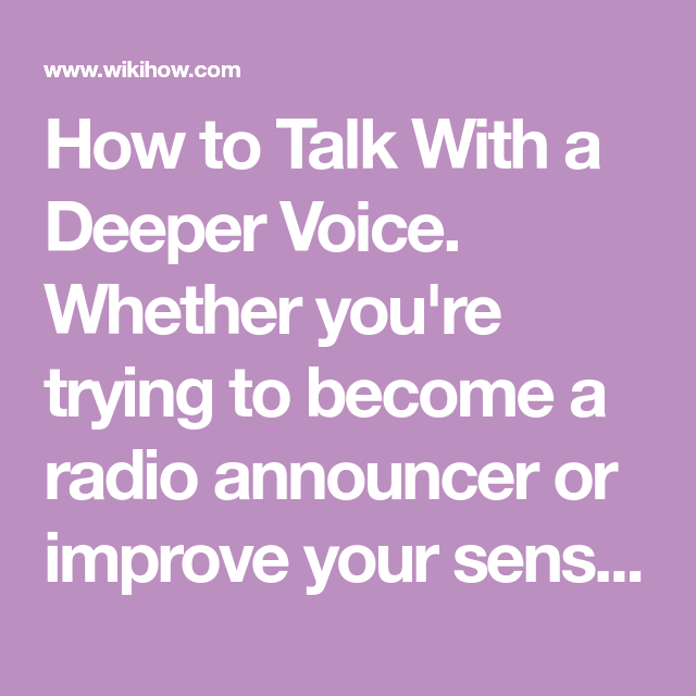 How To Talk With A Deeper Voice The Voice Talk Deep