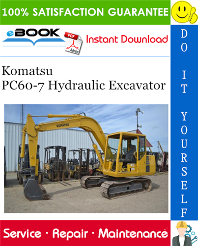 Komatsu Pc60 7 Hydraulic Excavator Service Repair Manual Serial Number 52374 And Up 55720 And Up Hydraulic Excavator Komatsu Repair Manuals