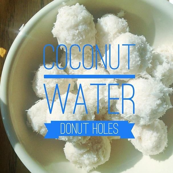 """Coconut Water """"Donut Holes"""" (With Images)"""