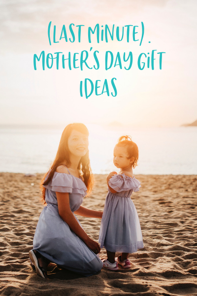 Last Minute Mother's Day Gifts That Aren't From Amazon