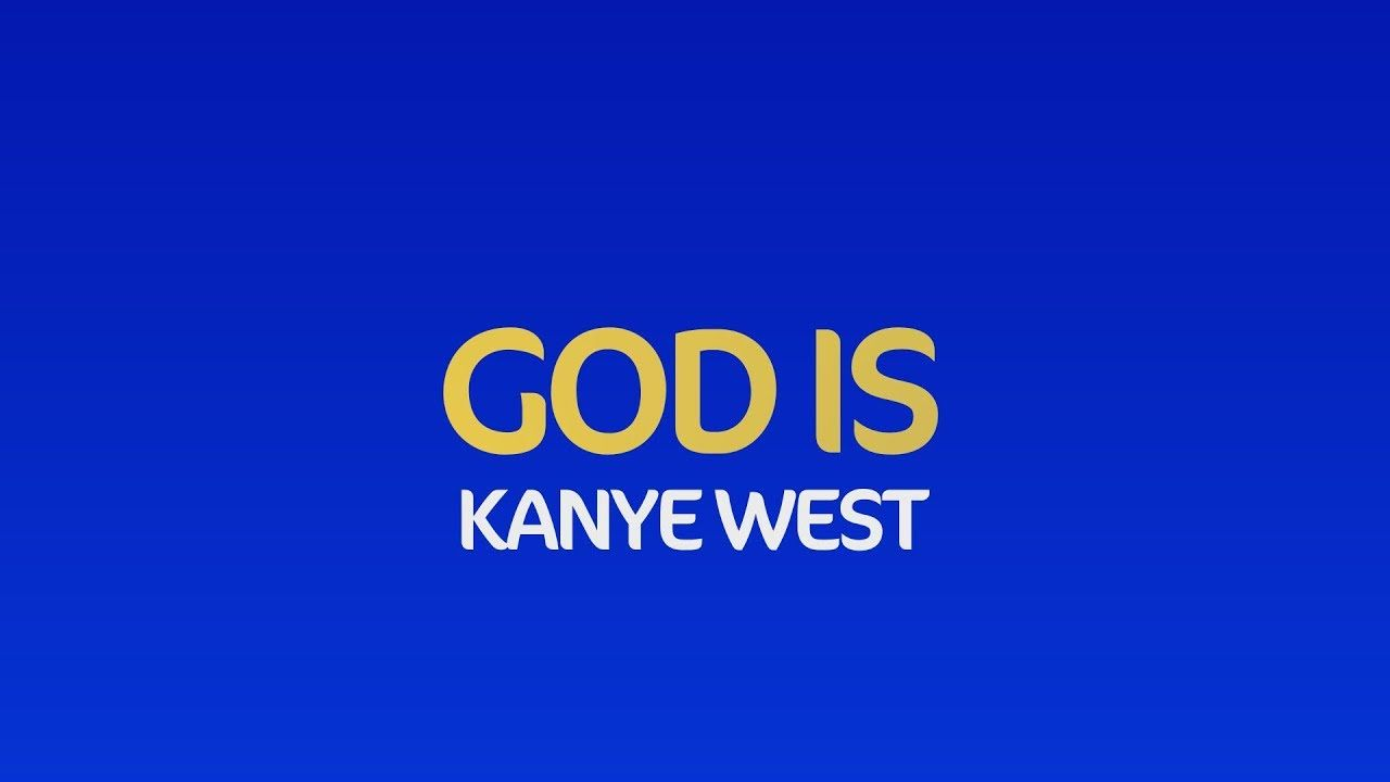 Kanye West God Is Jesus Is King Lyrics Youtube In 2020 Kanye West Lyrics Kanye West Songs Kanye West New Album