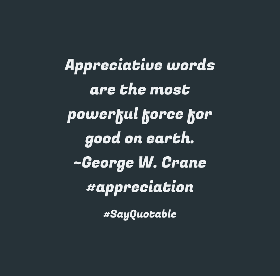Good Leadership Quotes Quote About Appreciative Words Are The Most Powerful Force For