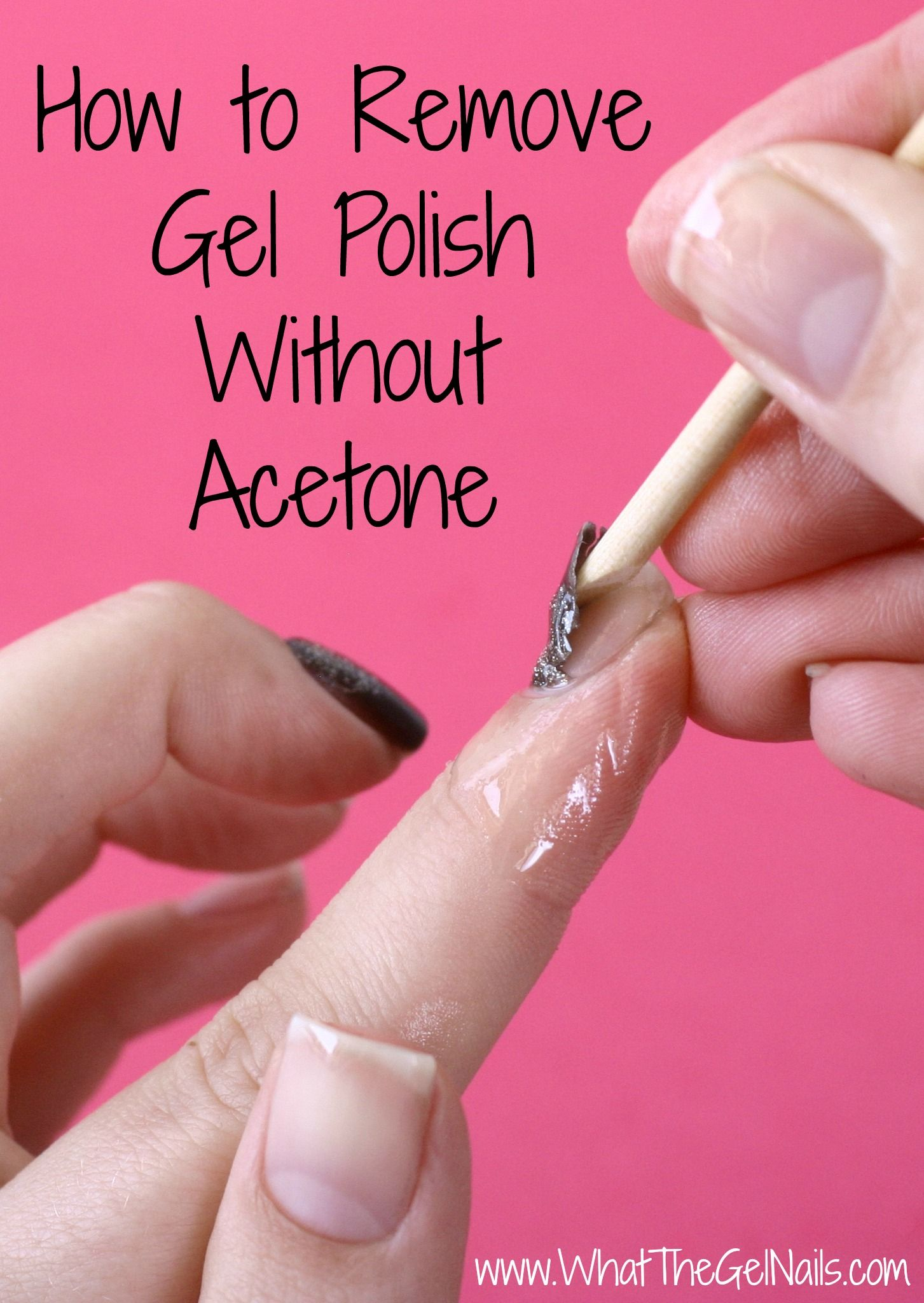 How To Remove Gel Polish Without Acetone Remove Gel Polish Gel Nail Removal Gel Nail Polish