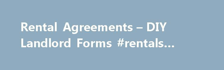 Rental Agreements Diy Landlord Forms Rentals Houses Http