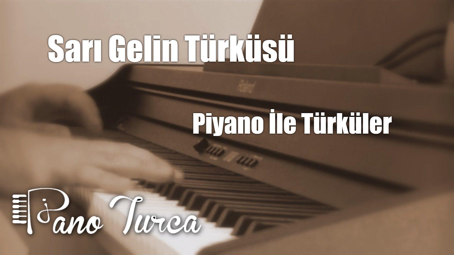 Sari Gelin Sari Gəlin Sari Gyalin Piano Cover Piyano Sarisin Gelin Gelin