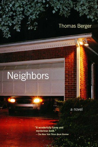 Neighbors: A Novel by Thomas Berger http://www.amazon.com/dp/0743257960/ref=cm_sw_r_pi_dp_lLq7wb07PGYK4
