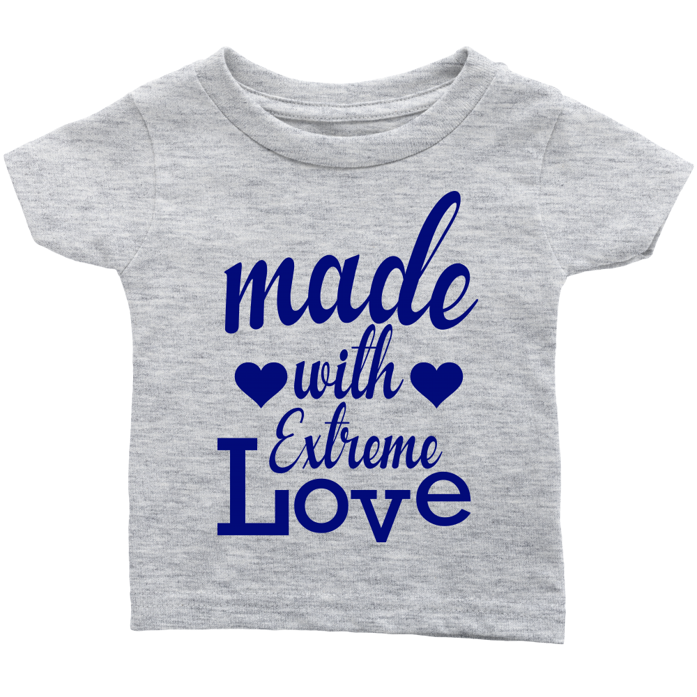 Baby Boys T-Shirt, Made With Extreme Love - FREE Shipping