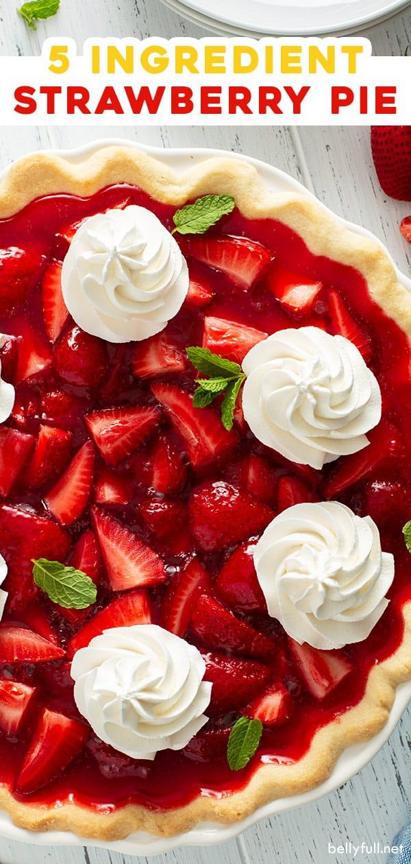 Easy Strawberry Pie {only 5 ingredients!} - Belly Full