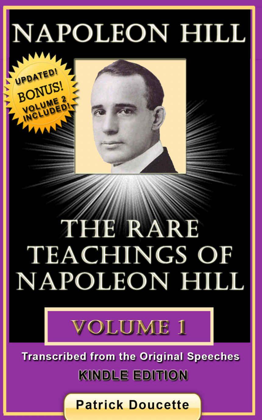 NAPOLEON HILL: The Rare Teachings of Napoleon Hill - Volume 1 - Kindle edition by Patrick Doucette. Self-Help Kindle eBooks @ Amazon.com.