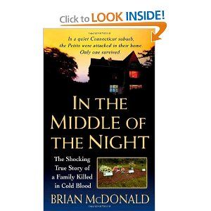 """I'm a HUGE fan of true crime novels!  """"In the Middle of the Night"""" is the tragic story of the ordeal that The Petit family endured."""