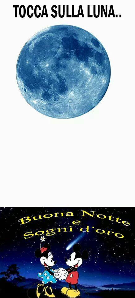 Tocca La Luna E Buonanotte Buonanotte Buongiorno E Notte