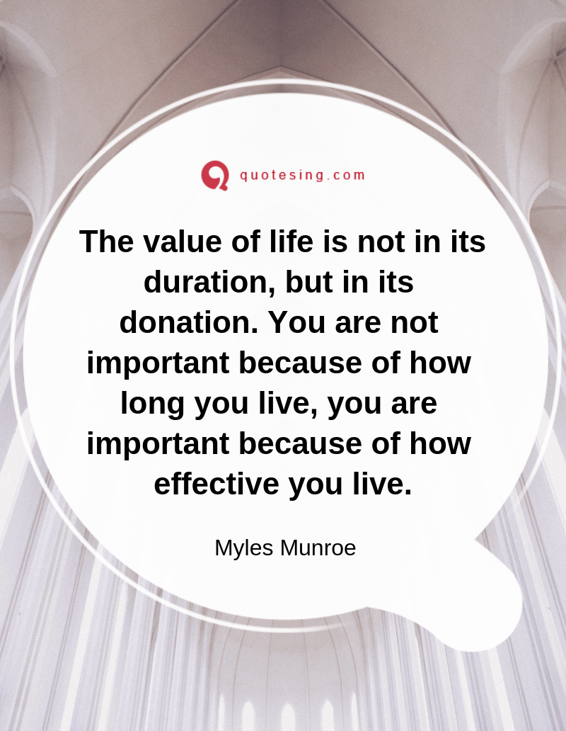 The Value Of Life Is Not In Its Duration Citaten