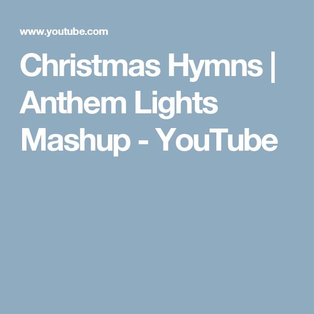 Christmas Hymns Youtube.Christmas Hymns Anthem Lights Mashup Youtube Let S