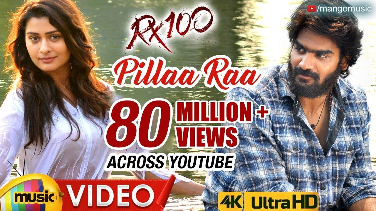 Pillaa Raa Full Video Song 4k Rx100 Songs Karthikeya Payal Rajput 100 Songs Songs Bollywood Music Videos