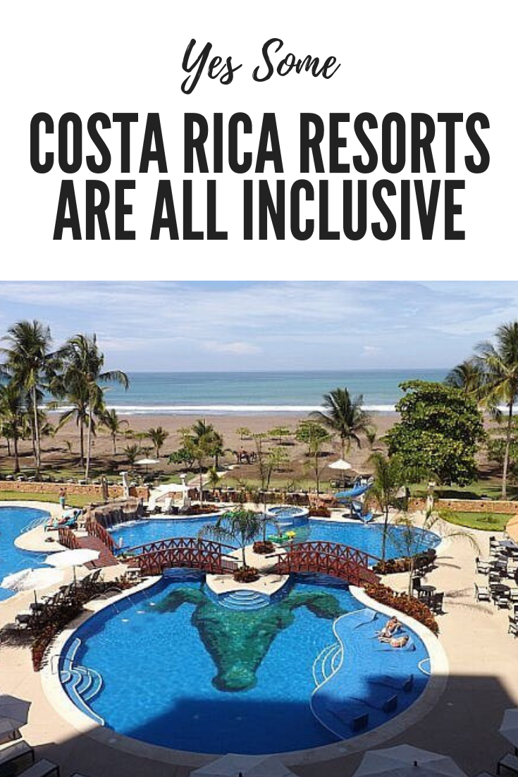 Yes Some Costa Rica Resorts Are All Inclusive