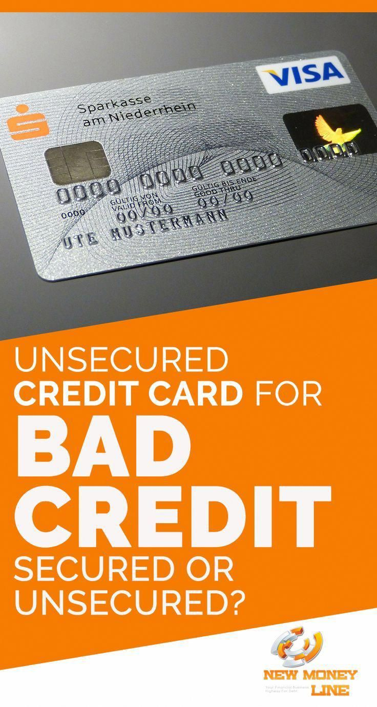 Unsecured Credit Card For Bad Credit Secured Or Unsecured These