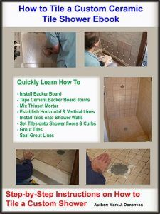 How To Tile A Custom Ceramic Tile Shower Ebook Shower Tile