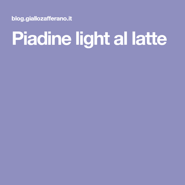Piadine light al latte
