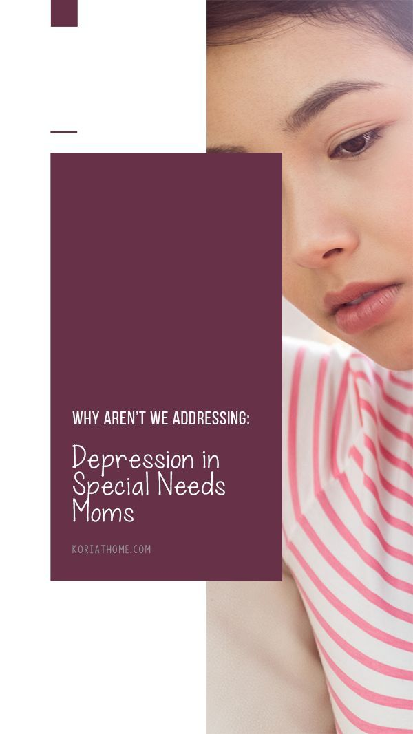 Addressing Special Needs Parents >> How To Deal With Depression As A Special Needs Parent