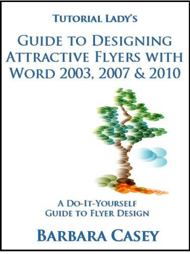 How To Create Attractive Flyers with Microsoft Word 2003, 2007, and