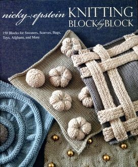 Knitting Block By Block By Nicky Epstein Hartsfabric Com Knitting Blocking Knitting Books Knitting Projects